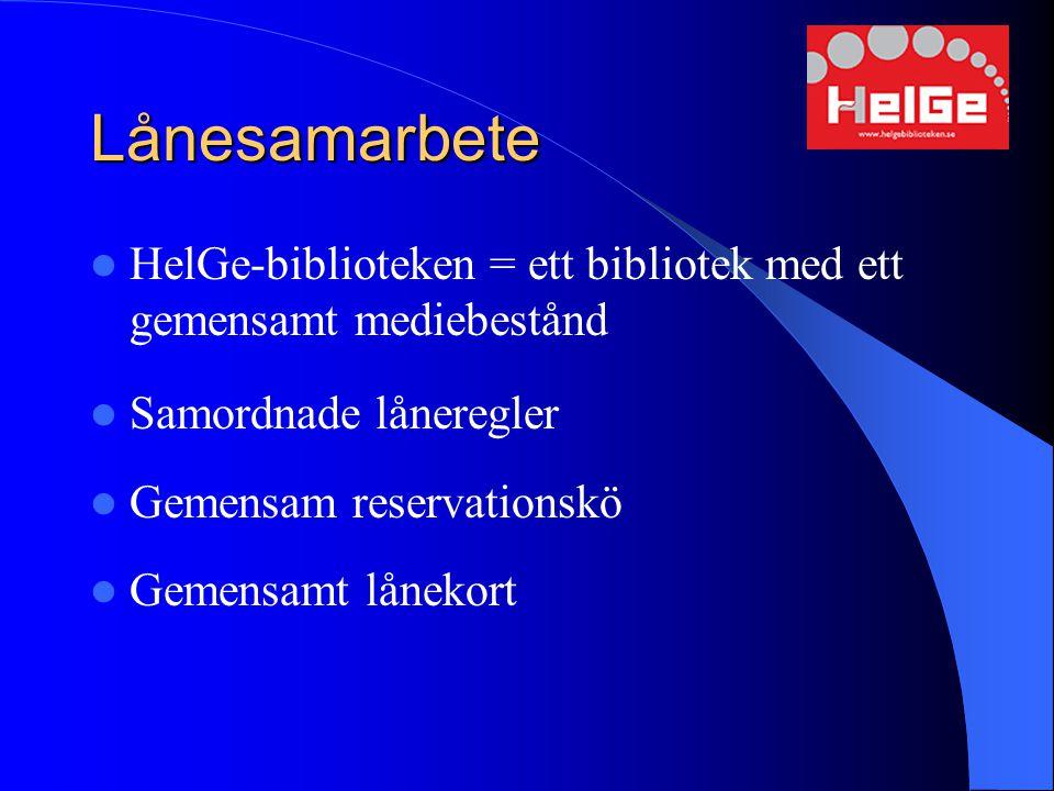 Lånesamarbete HelGe-biblioteken = ett bibliotek med ett gemensamt mediebestånd. Samordnade låneregler.