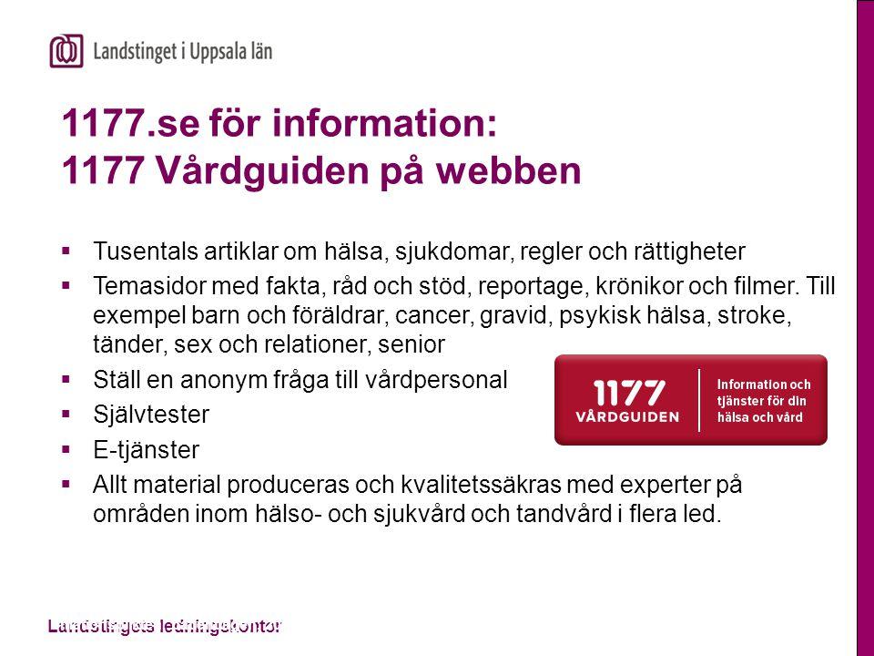 1177.se för information: 1177 Vårdguiden på webben