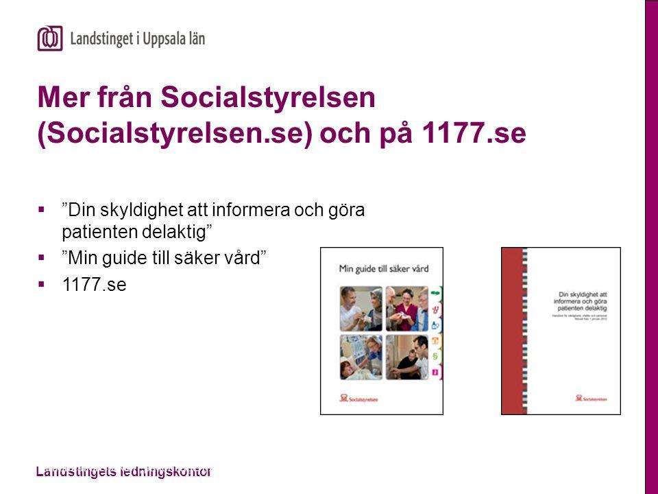 Mer från Socialstyrelsen (Socialstyrelsen.se) och på 1177.se