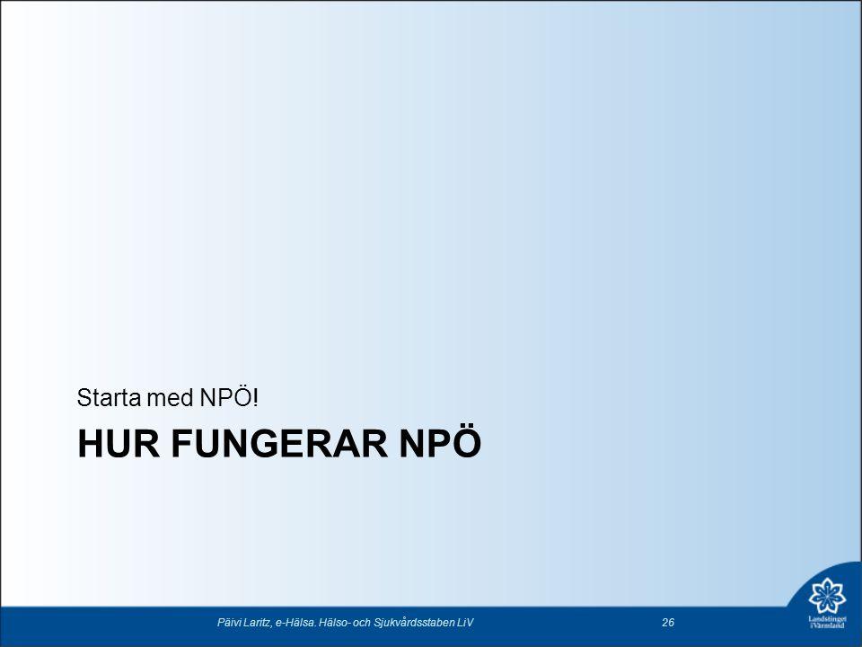 Hur fungerar NPÖ Starta med NPÖ!