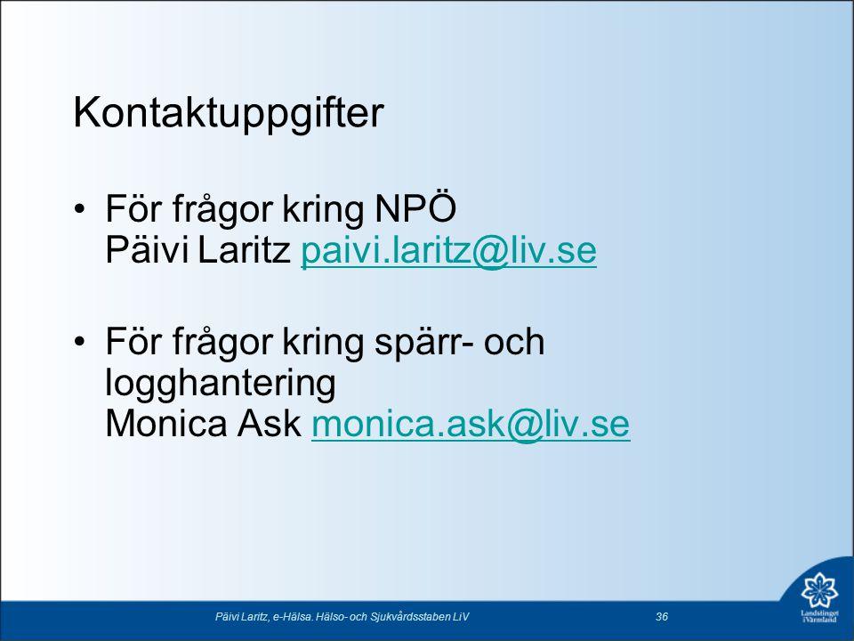 Kontaktuppgifter För frågor kring NPÖ Päivi Laritz paivi.laritz@liv.se