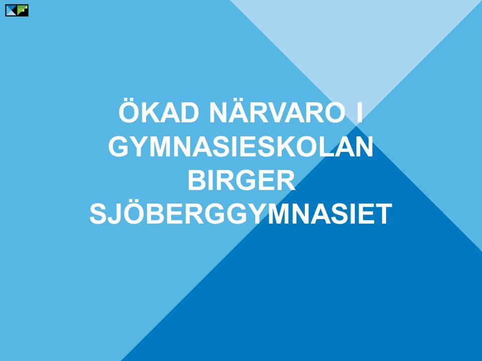 Ökad närvaro i gymnasieskolan Birger Sjöberggymnasiet