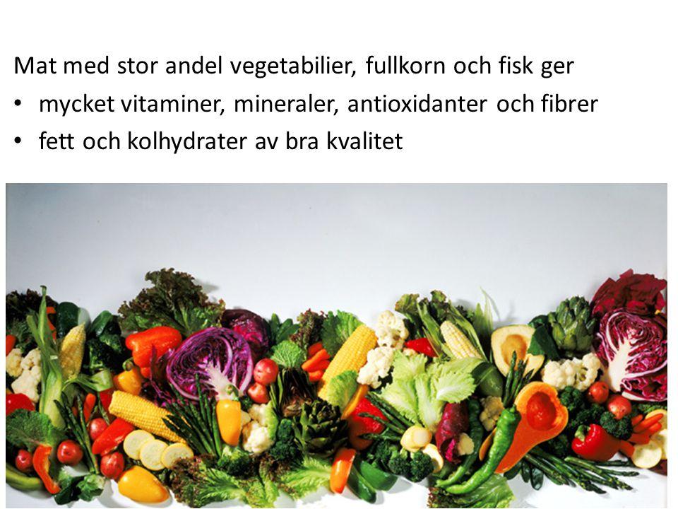 Mat med stor andel vegetabilier, fullkorn och fisk ger