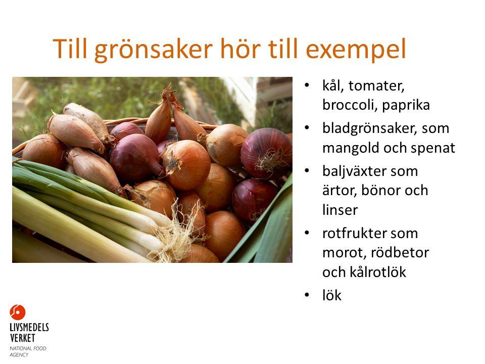 Till grönsaker hör till exempel