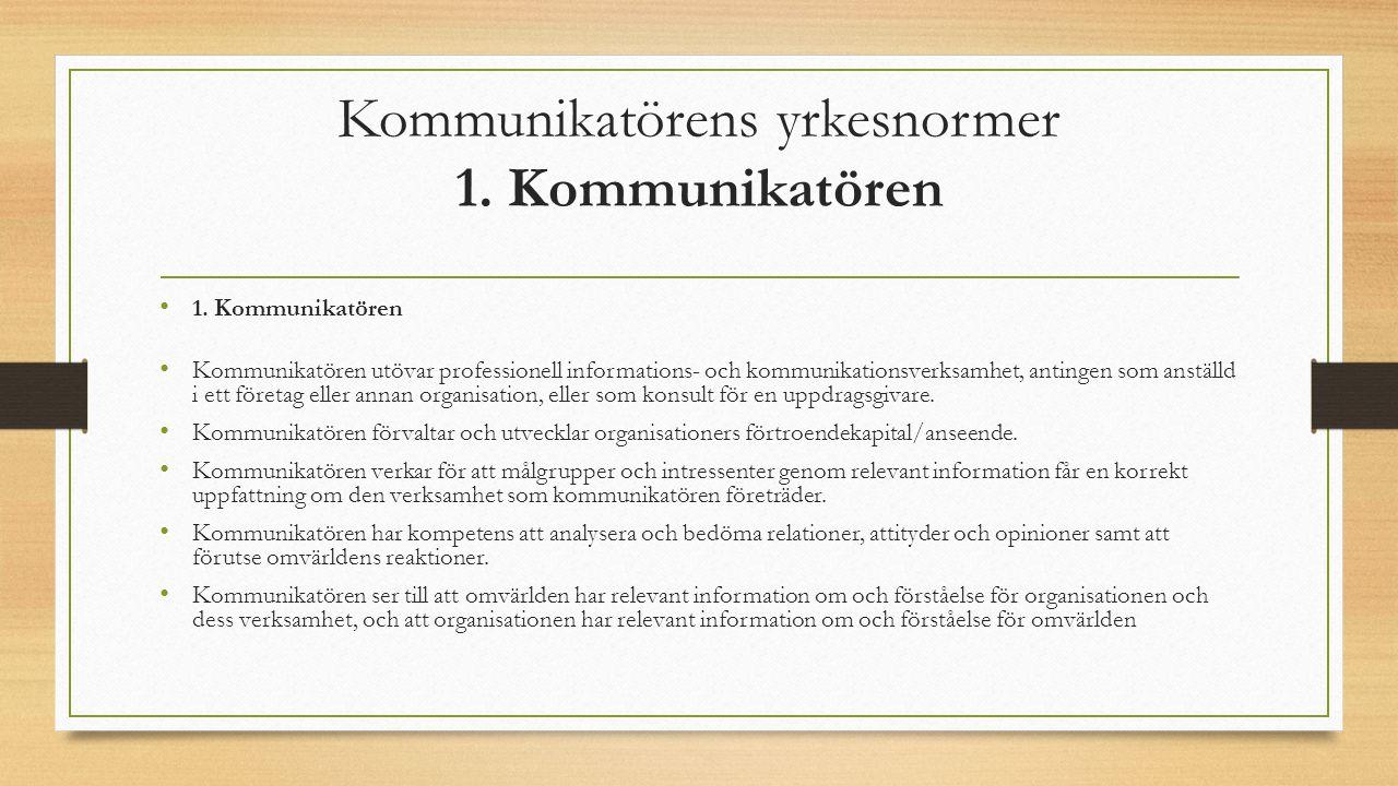 Kommunikatörens yrkesnormer 1. Kommunikatören