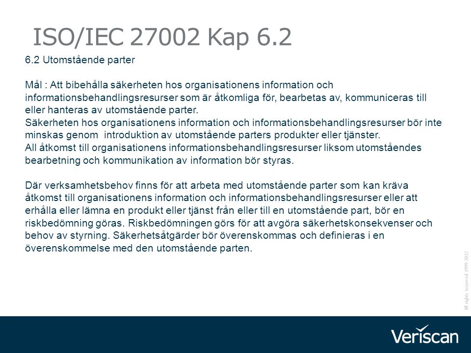 ISO/IEC 27002 Kap 6.2 6.2 Utomstående parter