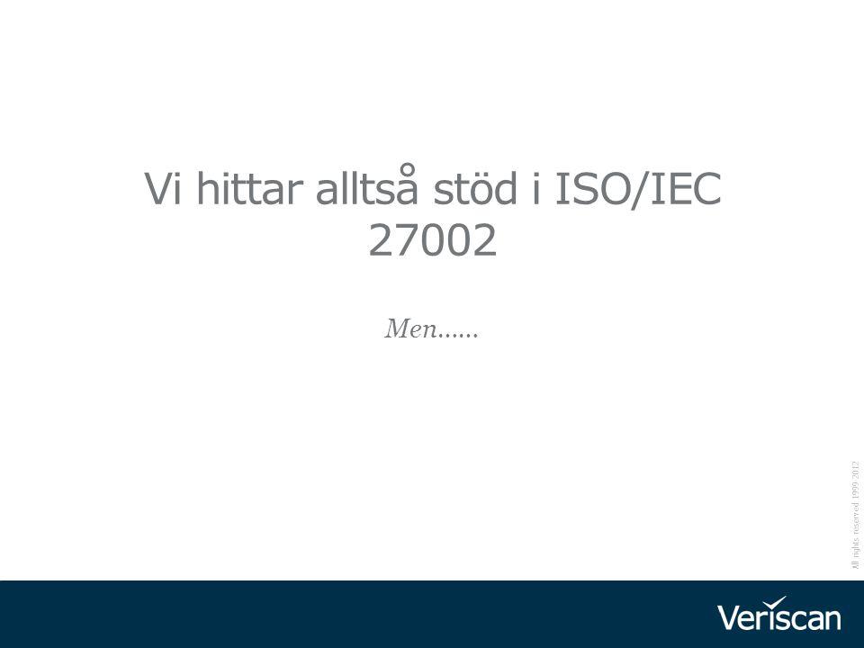Vi hittar alltså stöd i ISO/IEC 27002