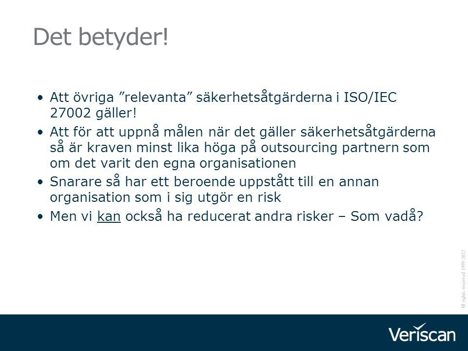 Det betyder! Att övriga relevanta säkerhetsåtgärderna i ISO/IEC 27002 gäller!