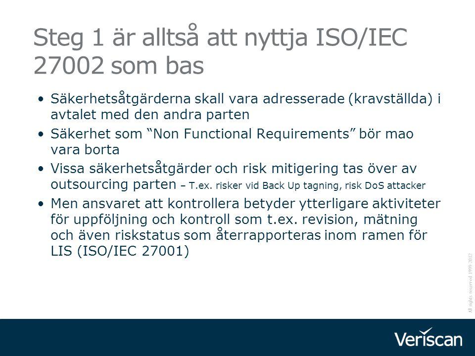 Steg 1 är alltså att nyttja ISO/IEC 27002 som bas