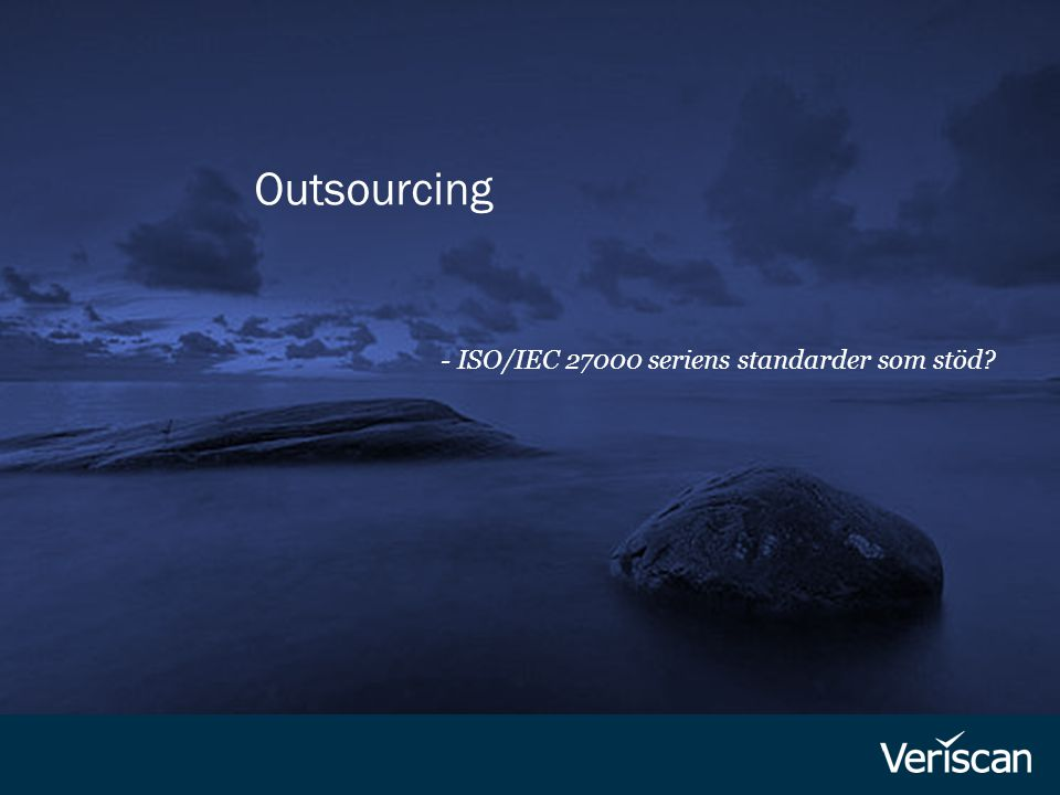 Outsourcing - ISO/IEC 27000 seriens standarder som stöd
