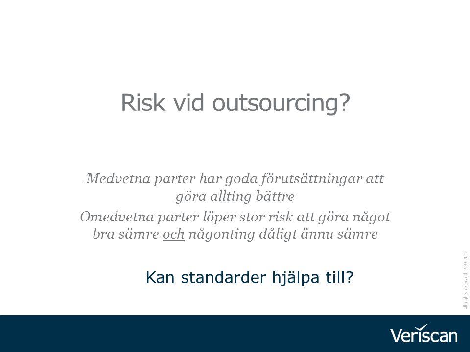 Risk vid outsourcing Kan standarder hjälpa till