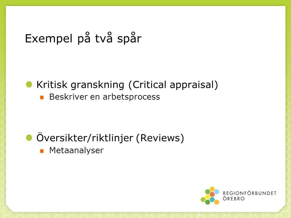 Exempel på två spår Kritisk granskning (Critical appraisal)