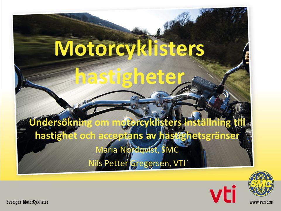 Motorcyklisters hastigheter