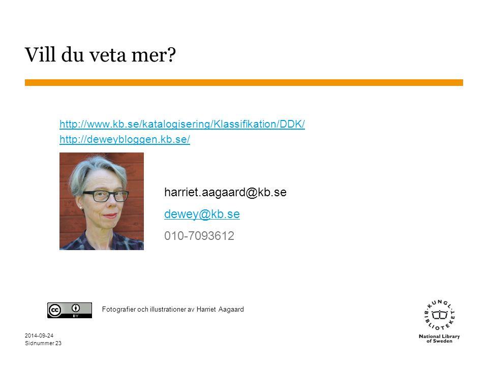 Vill du veta mer harriet.aagaard@kb.se dewey@kb.se 010-7093612