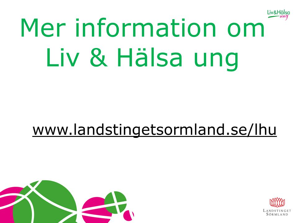 Mer information om Liv & Hälsa ung