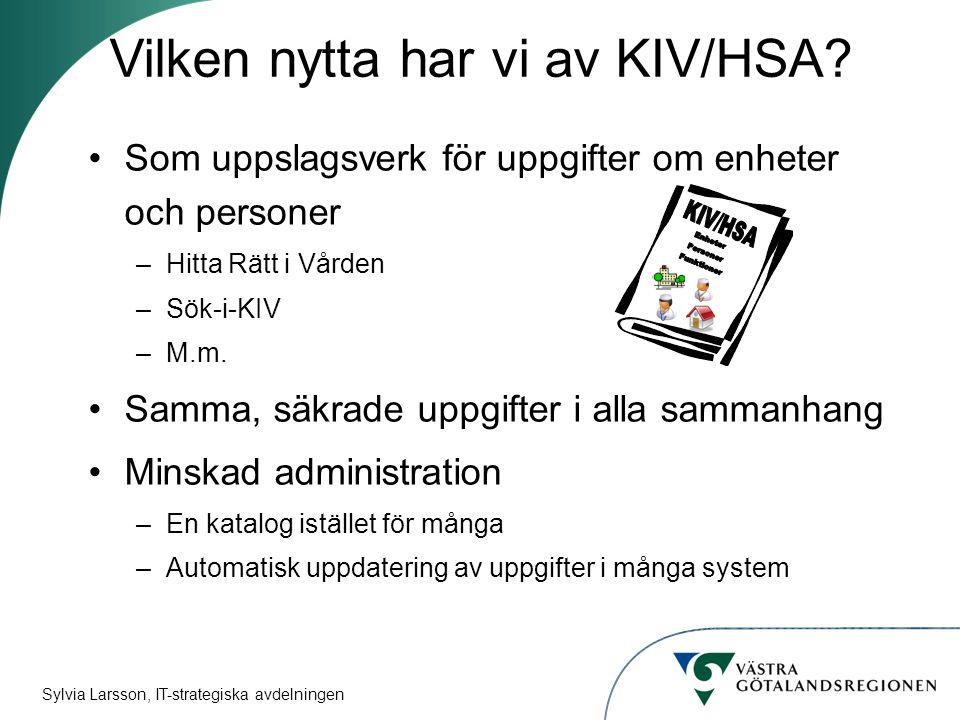 Vilken nytta har vi av KIV/HSA