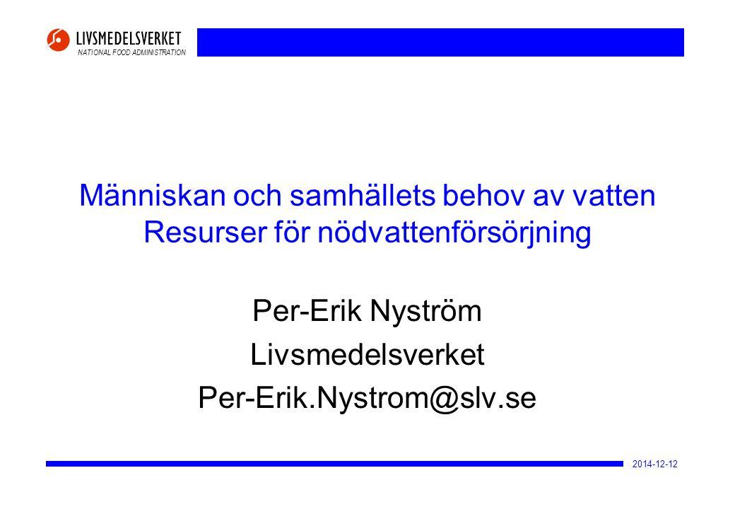 Per-Erik Nyström Livsmedelsverket Per-Erik.Nystrom@slv.se