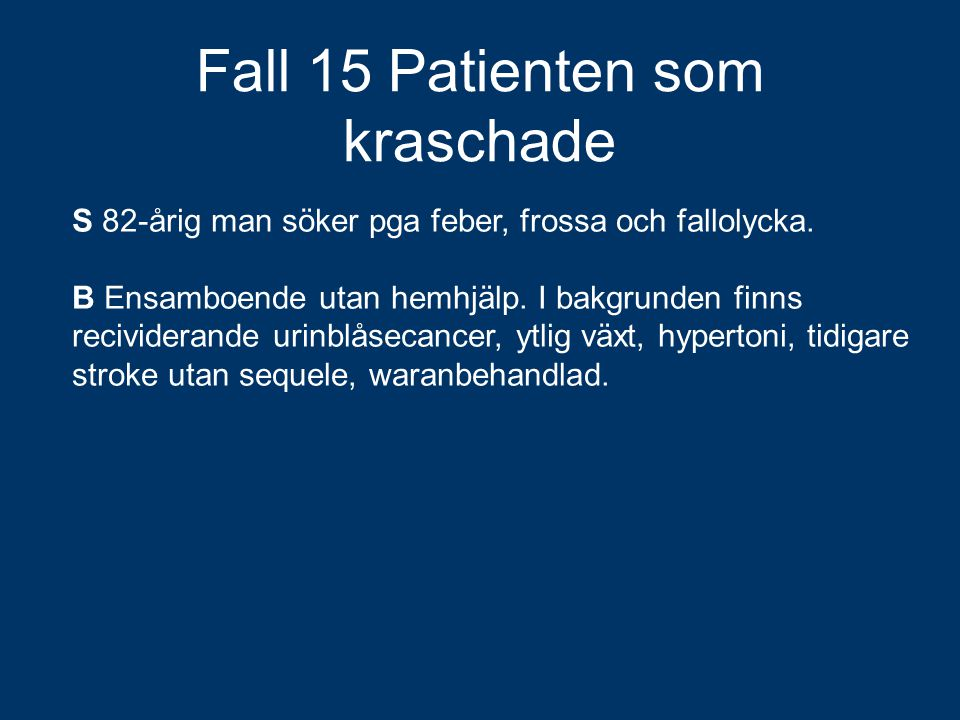 Fall 15 Patienten som kraschade
