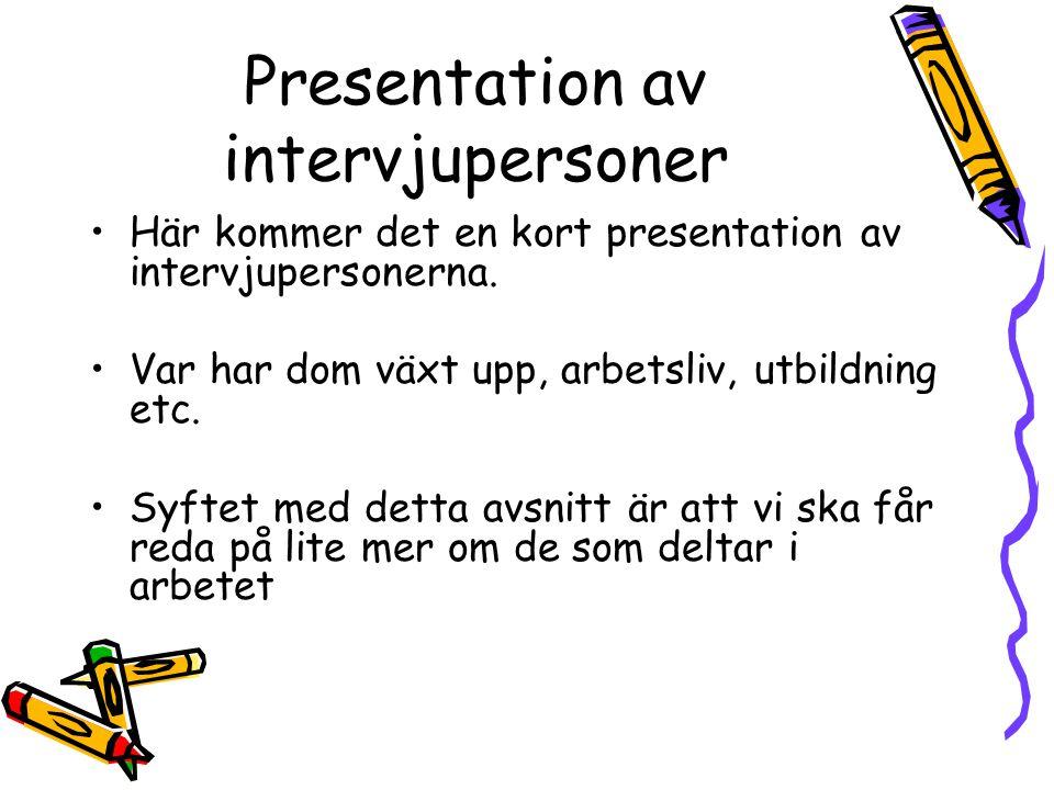 Presentation av intervjupersoner
