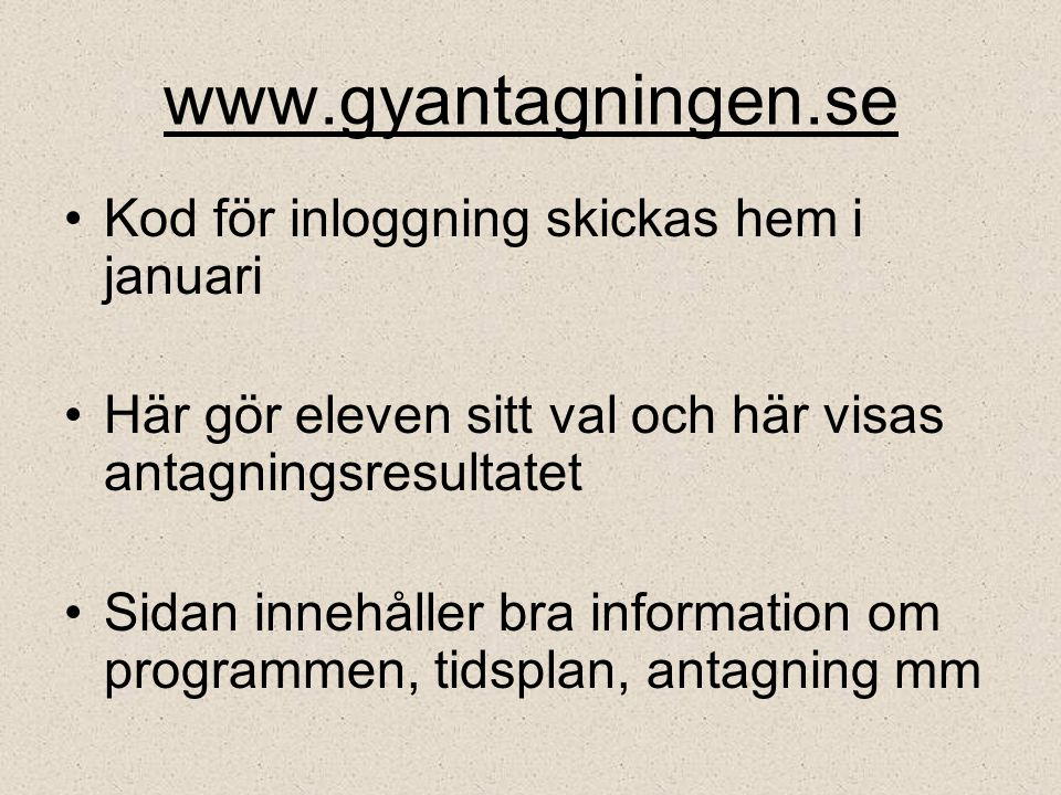 www.gyantagningen.se Kod för inloggning skickas hem i januari