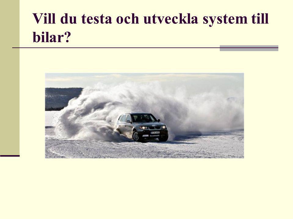Vill du testa och utveckla system till bilar