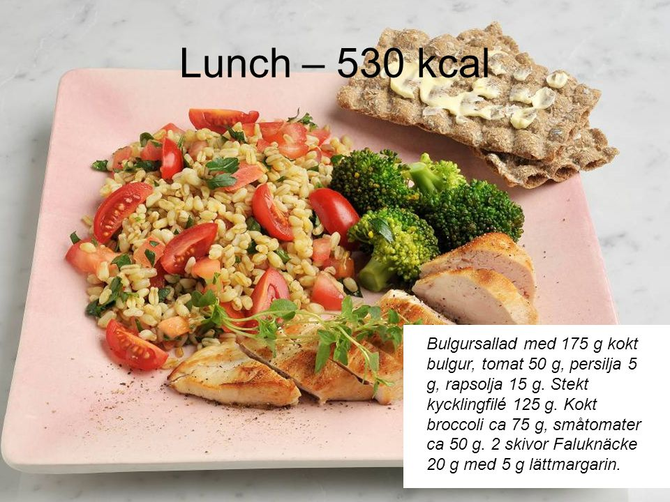 Lunch – 530 kcal