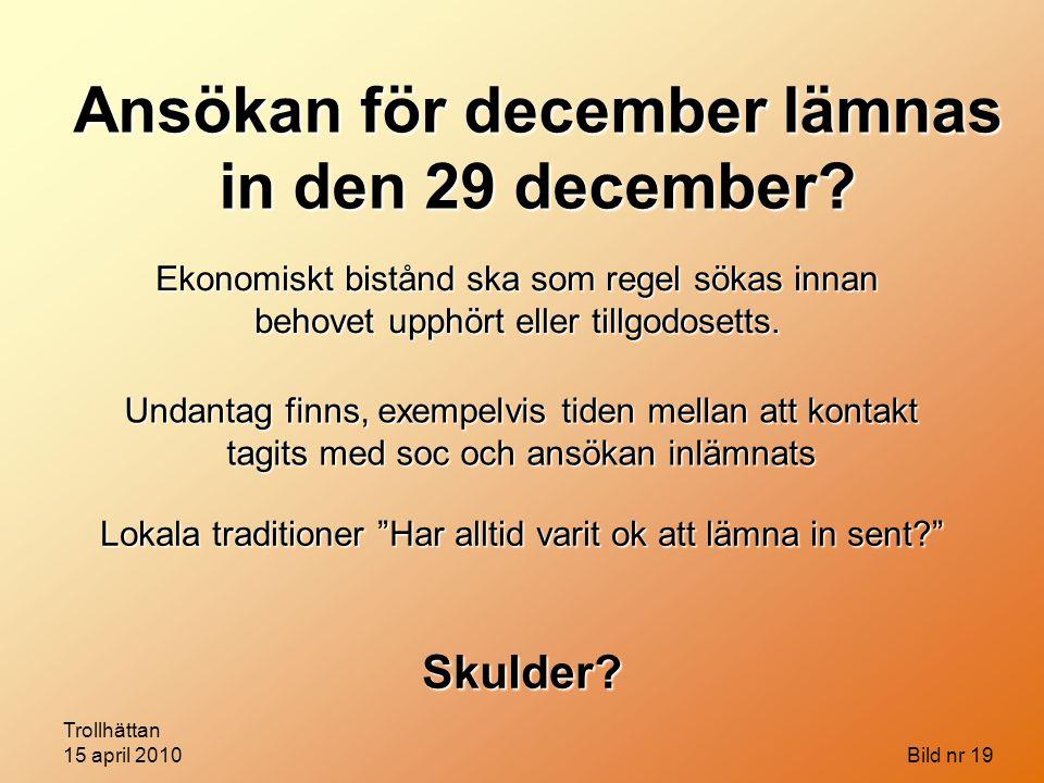 Ansökan för december lämnas in den 29 december