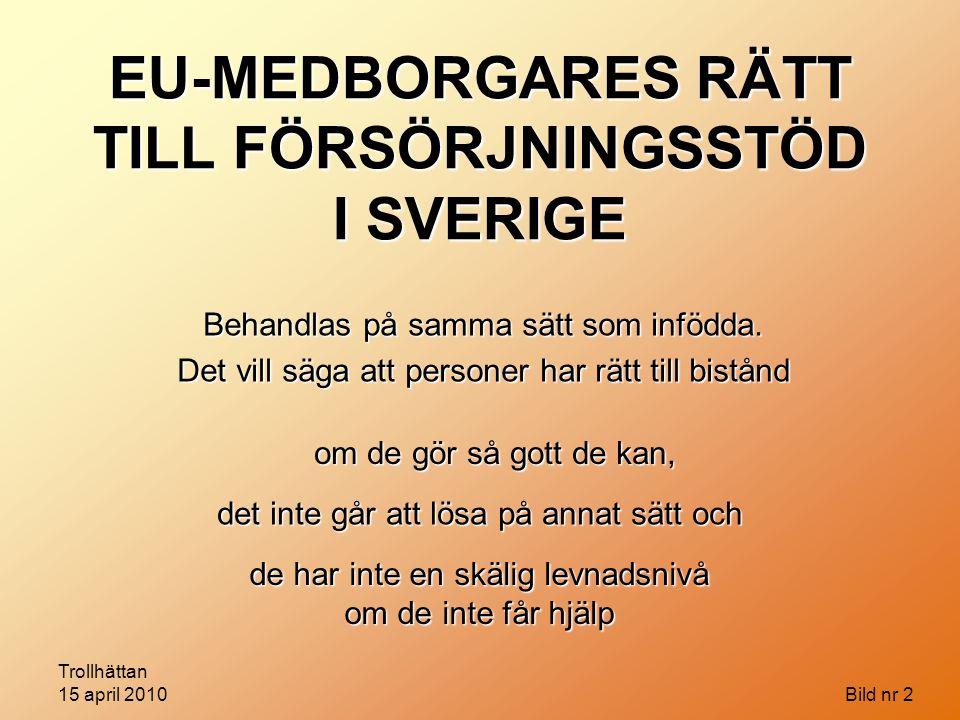 EU-MEDBORGARES RÄTT TILL FÖRSÖRJNINGSSTÖD I SVERIGE