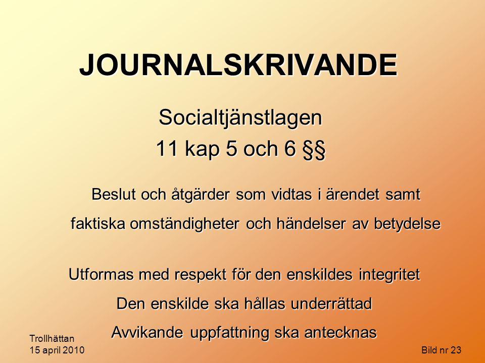 Socialtjänstlagen 11 kap 5 och 6 §§