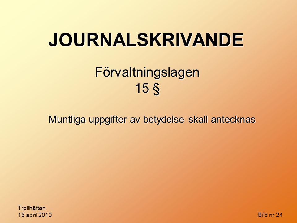 JOURNALSKRIVANDE Förvaltningslagen 15 §
