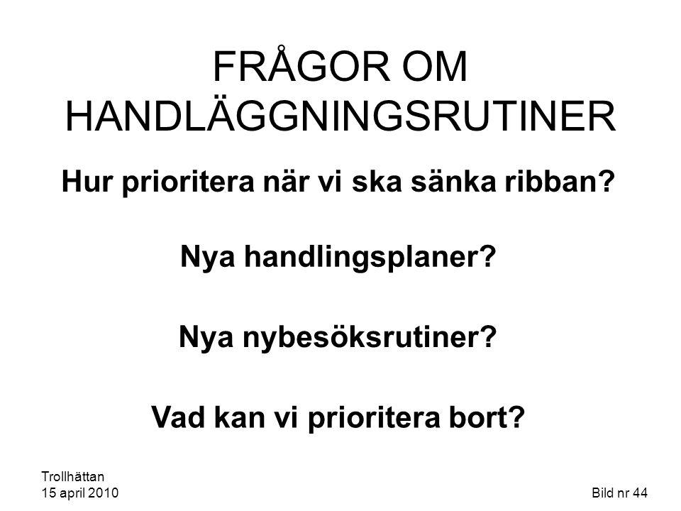 FRÅGOR OM HANDLÄGGNINGSRUTINER