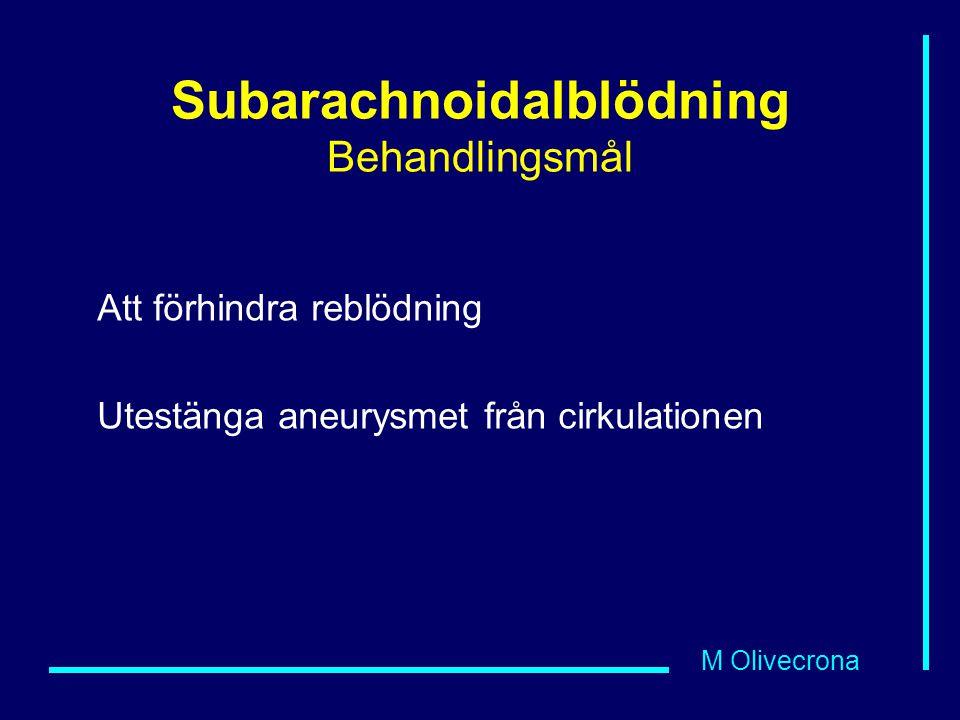 Subarachnoidalblödning Behandlingsmål