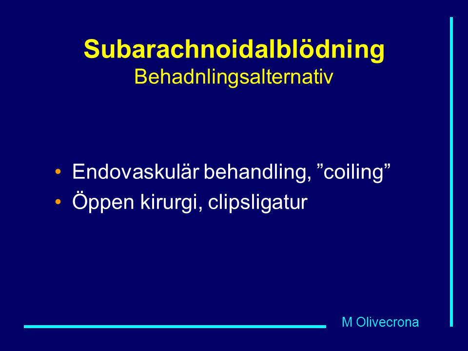 Subarachnoidalblödning Behadnlingsalternativ
