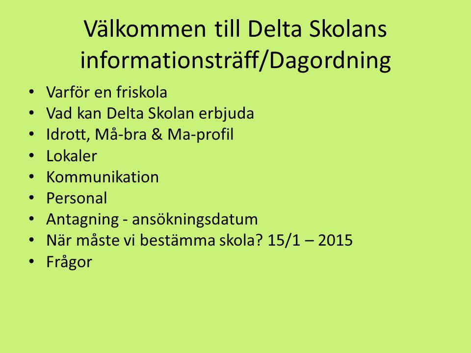 Välkommen till Delta Skolans informationsträff/Dagordning