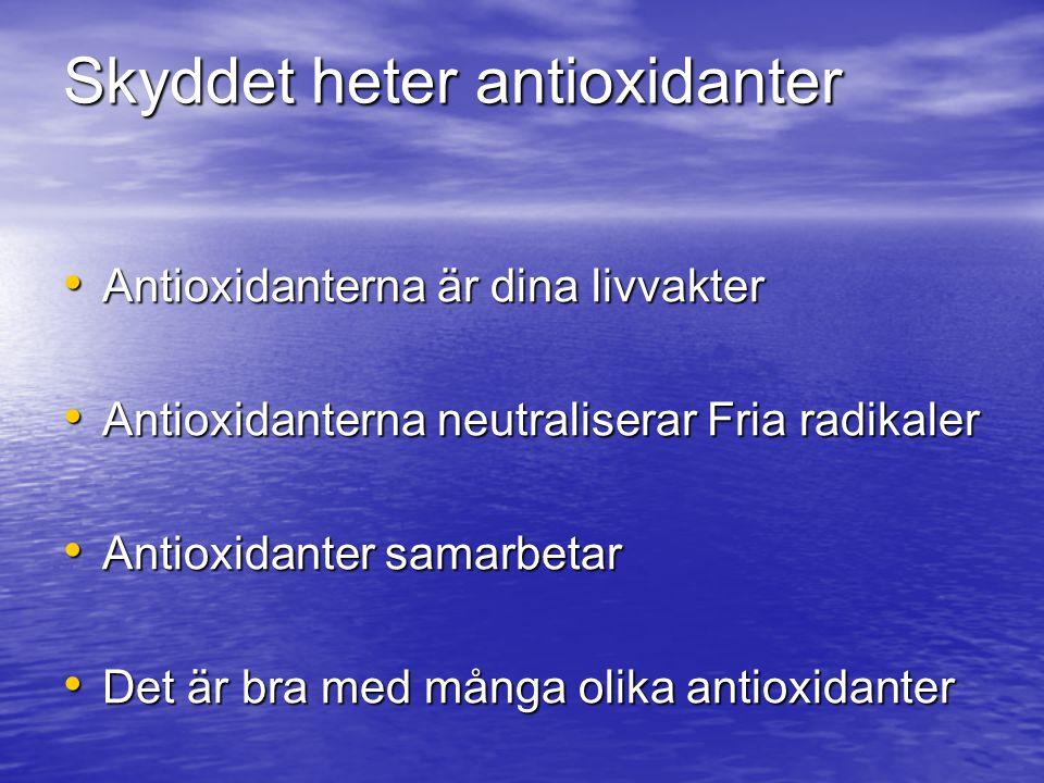 Skyddet heter antioxidanter