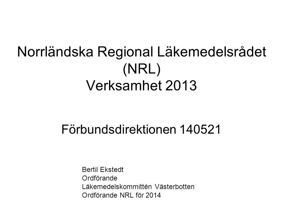 Norrländska Regional Läkemedelsrådet (NRL) Verksamhet 2013