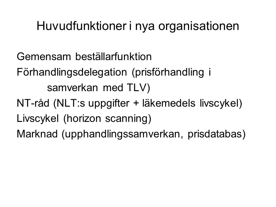 Huvudfunktioner i nya organisationen