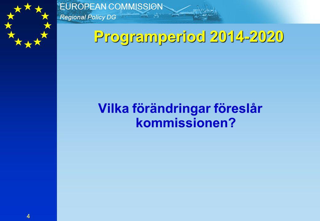 Vilka förändringar föreslår kommissionen