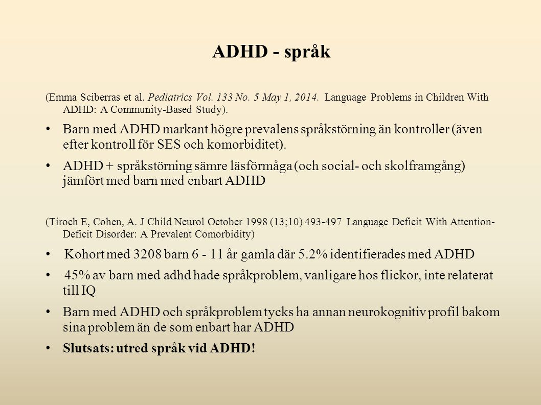 ADHD - språk (Emma Sciberras et al. Pediatrics Vol. 133 No. 5 May 1, 2014. Language Problems in Children With ADHD: A Community-Based Study).