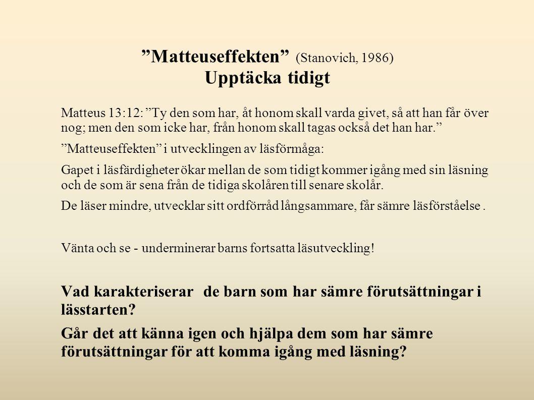 Matteuseffekten (Stanovich, 1986) Upptäcka tidigt