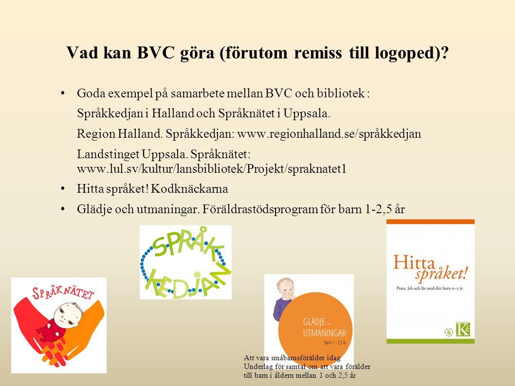 Vad kan BVC göra (förutom remiss till logoped)