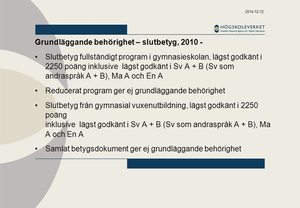 Grundläggande behörighet – slutbetyg, 2010 -