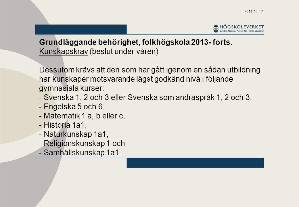 Grundläggande behörighet, folkhögskola 2013- forts.