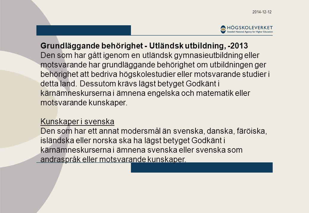 Grundläggande behörighet - Utländsk utbildning, -2013