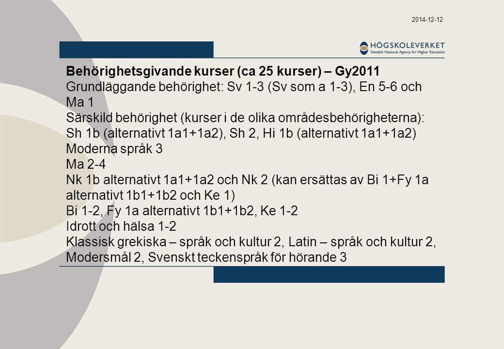 Behörighetsgivande kurser (ca 25 kurser) – Gy2011
