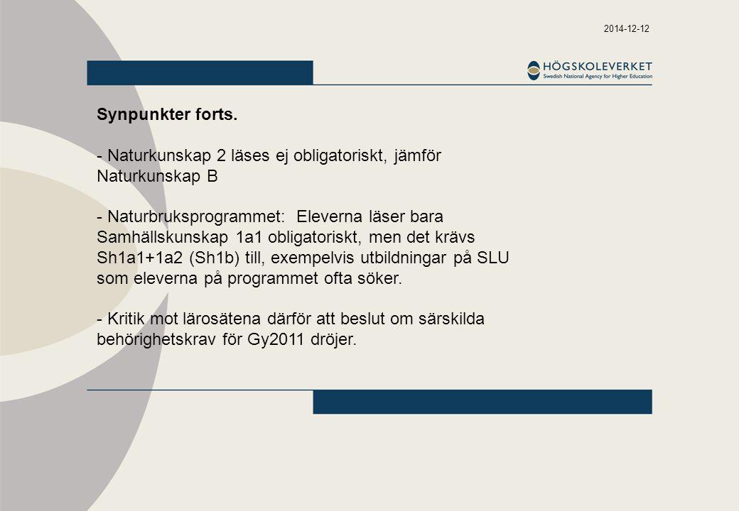 - Naturkunskap 2 läses ej obligatoriskt, jämför Naturkunskap B