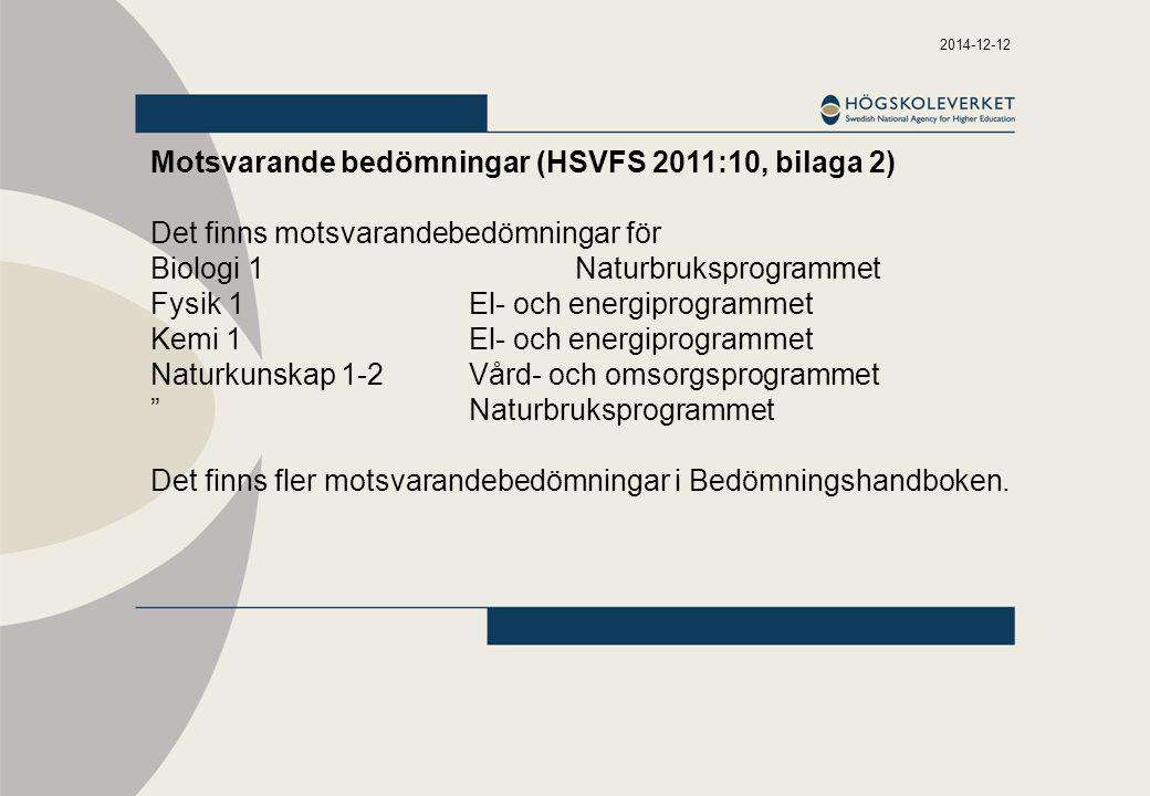 Motsvarande bedömningar (HSVFS 2011:10, bilaga 2)