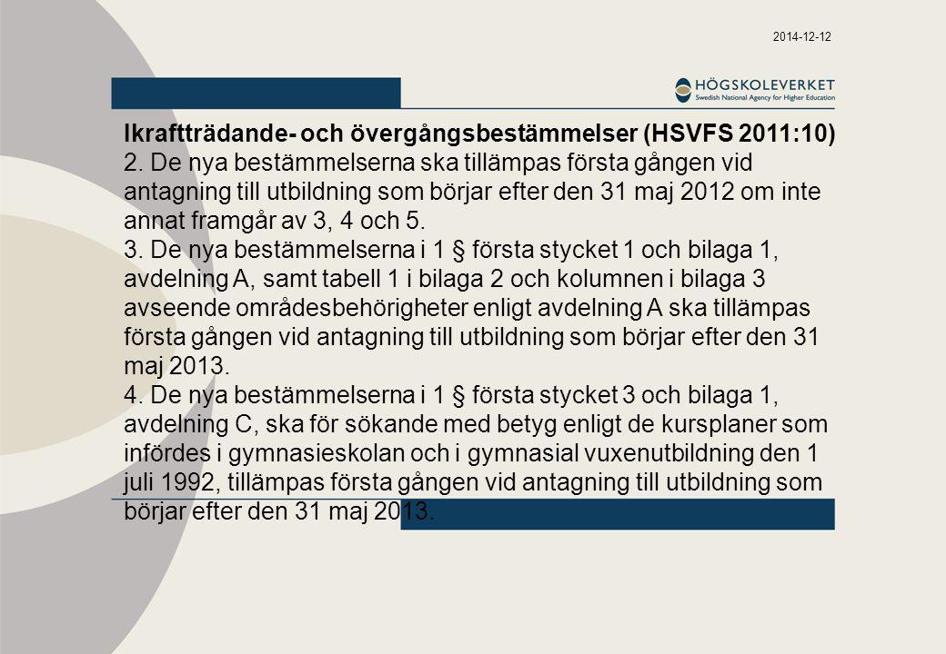 Ikraftträdande- och övergångsbestämmelser (HSVFS 2011:10)