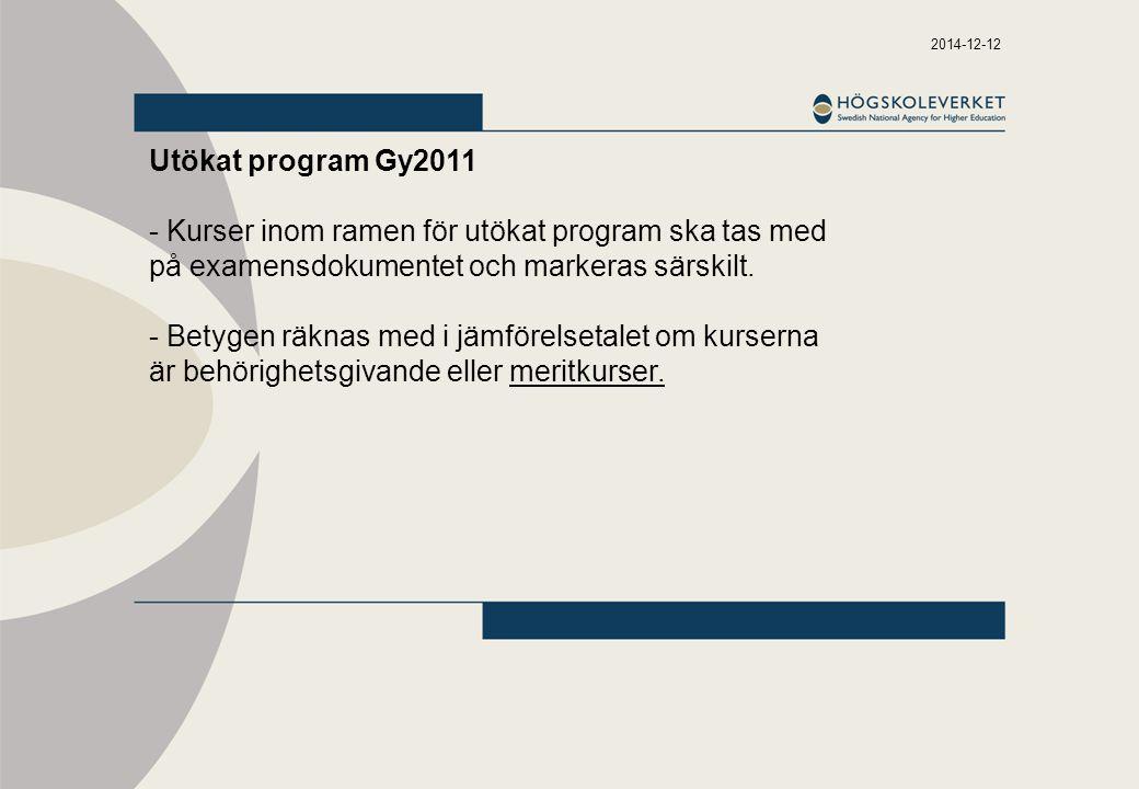 2017-04-07 Utökat program Gy2011. - Kurser inom ramen för utökat program ska tas med på examensdokumentet och markeras särskilt.