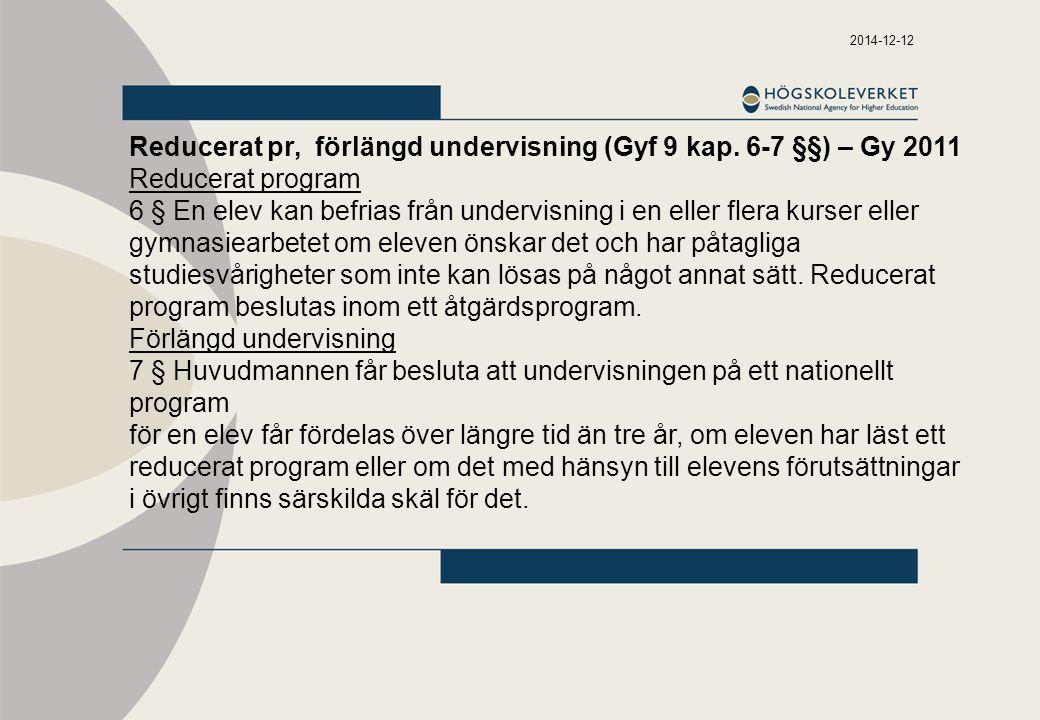 Reducerat pr, förlängd undervisning (Gyf 9 kap. 6-7 §§) – Gy 2011